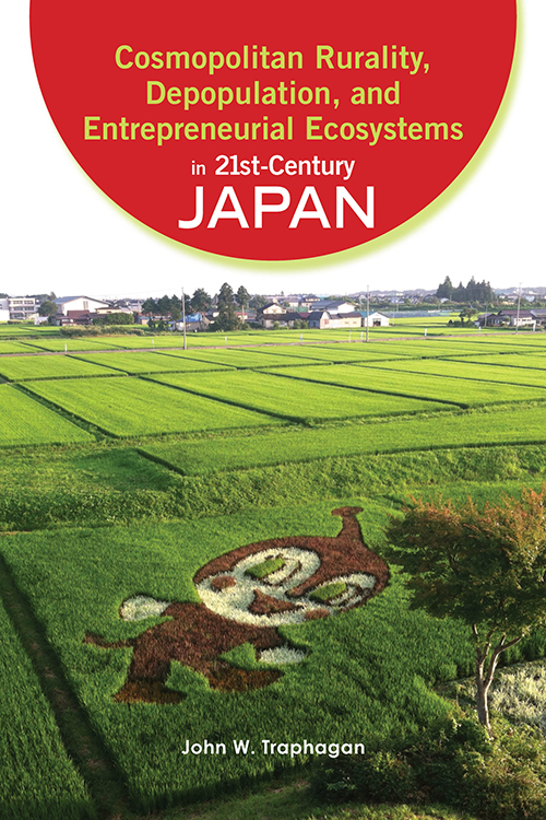 Cosmopolitan Rurality, Depopulation, and Entrepreneurial Ecosystems in 21st-Century Japan