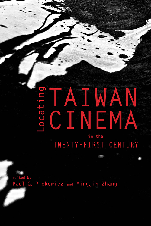 Locating Taiwan Cinema in the Twenty-First Century