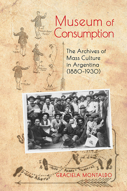 Museum of Consumption: The Archives of Mass Culture in Argentina (1880–1930)