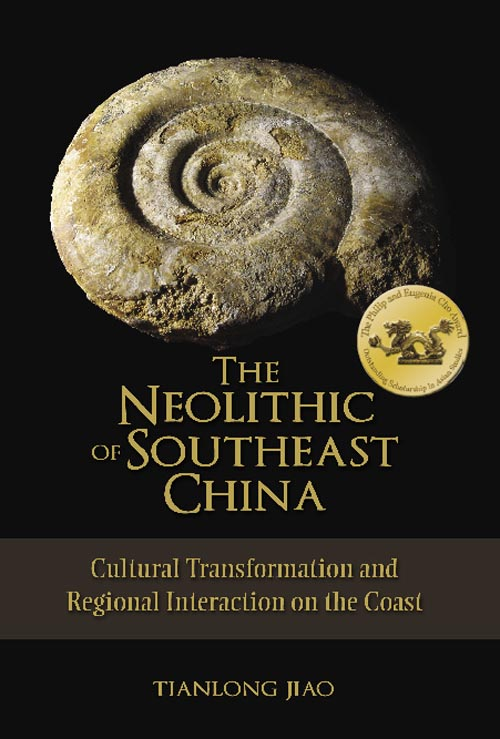 Front Cover The Neolithic of Southeast China: Cultural Transformation and Regional Interaction on the Coast