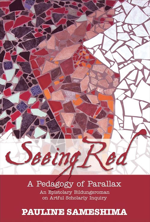 Seeing Red––A Pedagogy of Parallax: An Epistolary Bildungsroman on Artful Scholarly Inquiry