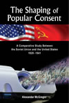 The Shaping of Popular Consent:  A Comparative Study of the Soviet Union and the United States 1929-1941