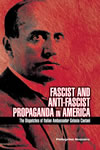 Fascist and Anti-Fascist Propaganda in America:  The Dispatches of Italian Ambassador Gelasio Caetani