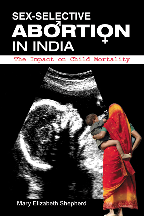 Sex-Selective Abortion in India:  The Impact on Child Mortality