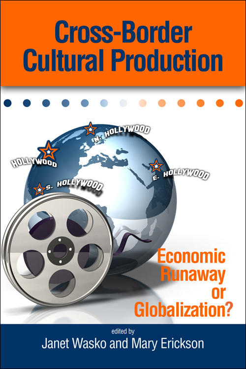 Cross-Border Cultural Production: Economic Runaway or Globalization?