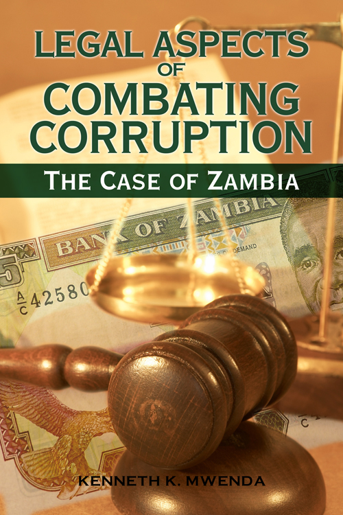 Legal Aspects of Combating Corruption:  The Case of Zambia