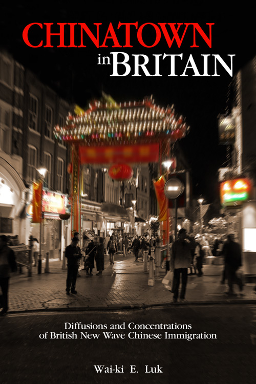 Chinatown in Britain: Diffusions and Concentrations of the British New Wave Chinese Immigration