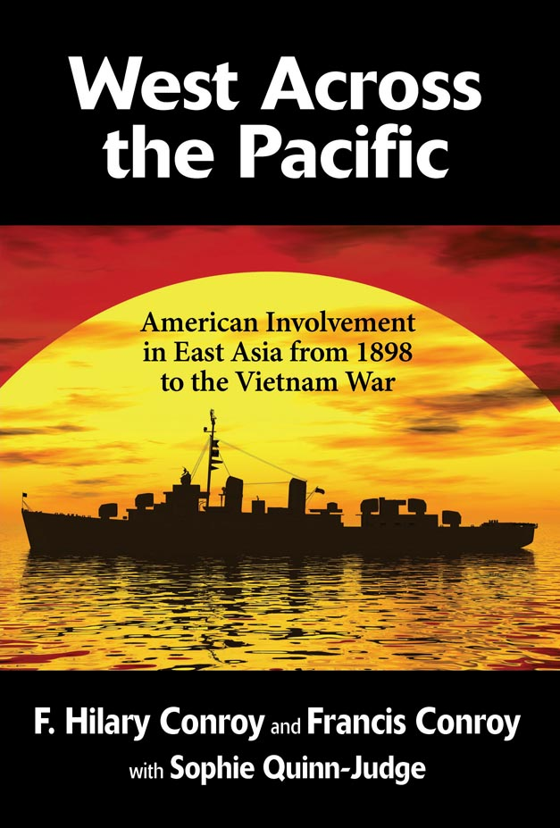 West Across the Pacific: American Involvement in East Asia from 1898 to the Vietnam War