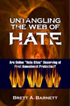 "Untangling the Web of Hate: Are Online ""Hate Sites"" Deserving of First Amendment Protection?"