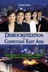 Democratization in Confucian East Asia: