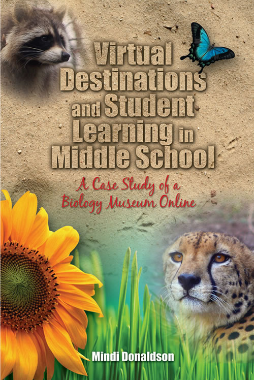 Front Cover Virtual Destinations and Student Learning in Middle School: A Case Study of a Biology Museum Online
