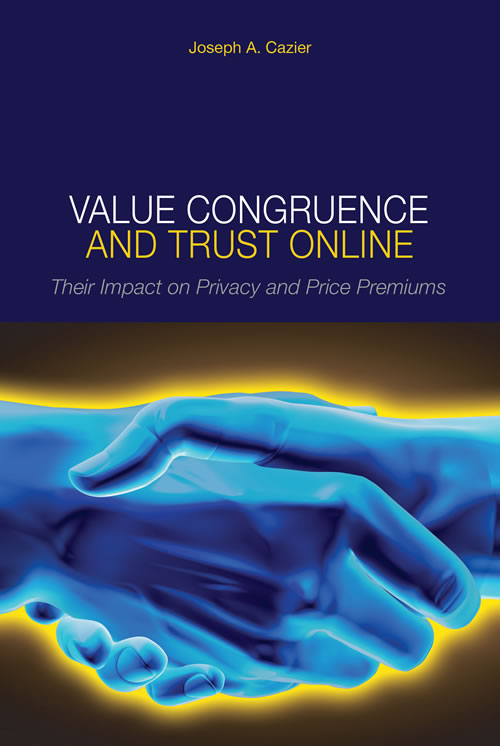 Front Cover Value Congruence and Trust Online: Their Impact on Privacy and Price Premiums