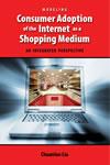 Modeling Consumer Adoption of the Internet as a Shopping Medium: