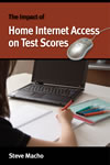 The Impact of Home Internet Access on Test Scores