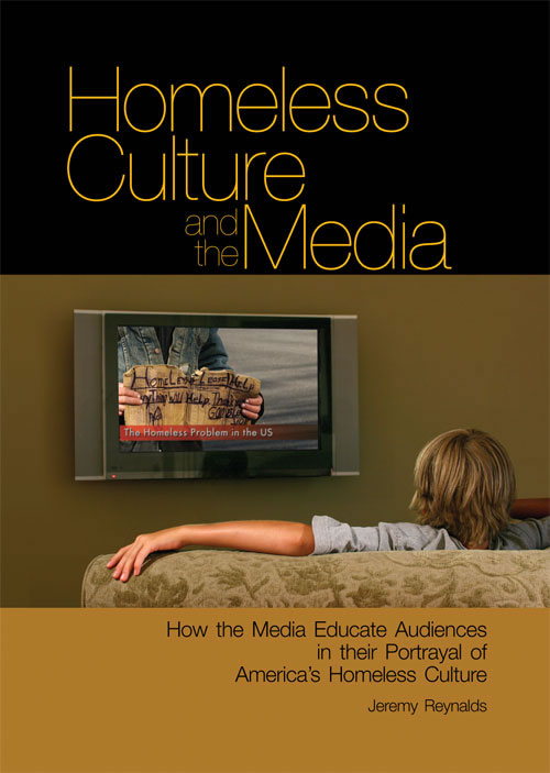 Homeless Culture and the Media:   How the Media Educate Audiences in their Portrayal of America's Homeless Culture