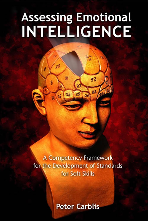 Assessing Emotional Intelligence: A Competency Framework for the Development of Standards for Soft Skills Peter Carblis