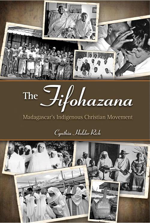 The Fifohazana: Madagascar's Indigenous Christian Movement Cynthia Holder Rich