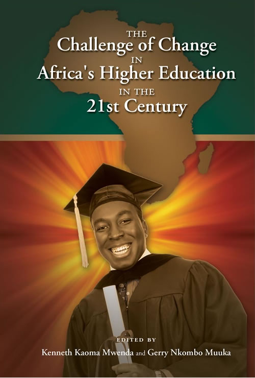 The Challenge of Change in Africa's Higher Education in the 21st Century Kenneth Kaoma Mwenda and Gerry Nkombo Muuka