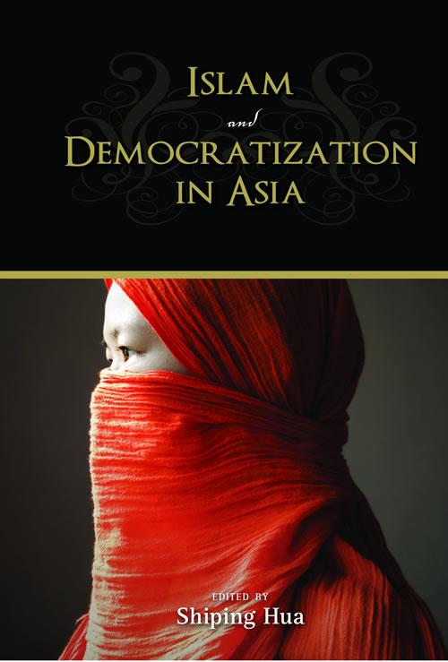 Islam and Democratization in Asia Shiping Hua