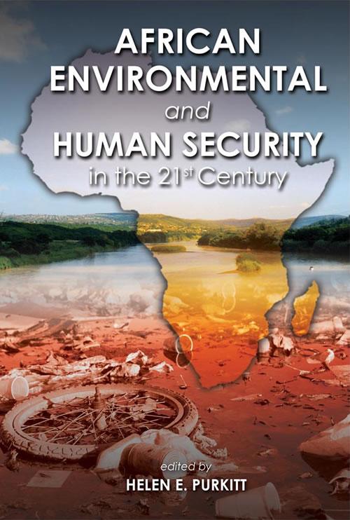 African Environmental and Human Security in the 21st Century Helen E. Purkitt