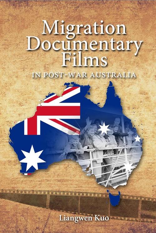 Migration Documentary Films in Post-War Australia Liangwen Kuo