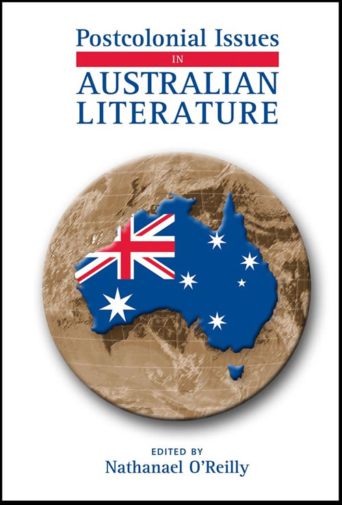 Postcolonial Issues in Australian Literature Nathanael O'Reilly