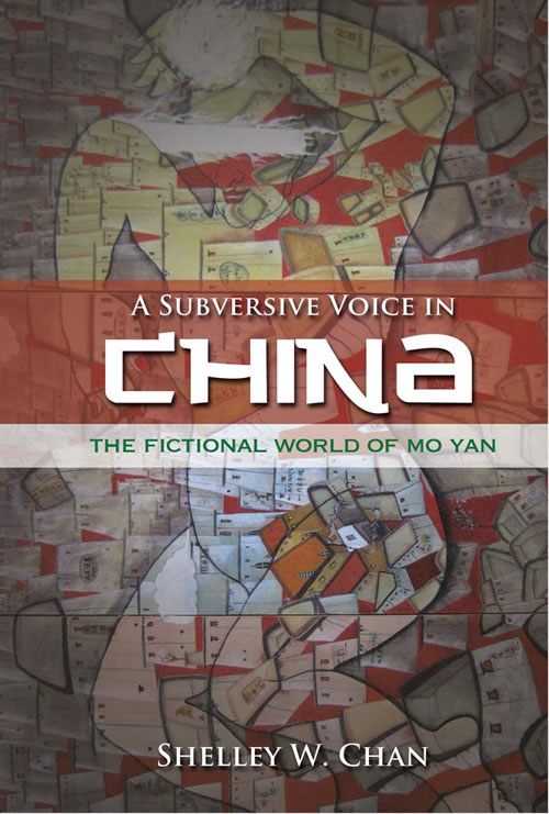 A Subversive Voice in China: The Fictional World of Mo Yan Shelley W. Chan