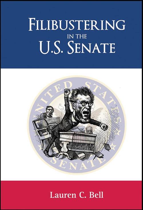 Filibustering in the U.S. Senate Lauren C. Bell