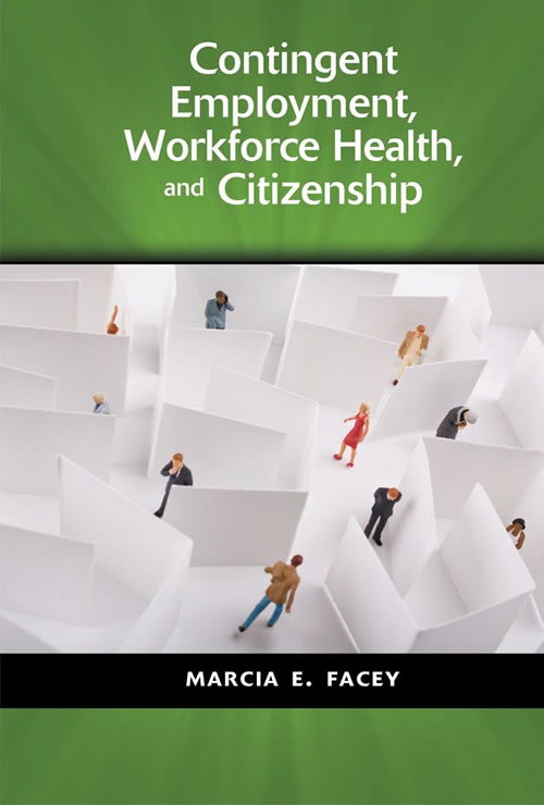 Contingent Employment, Workforce Health, and Citizenship Marcia E. Facey