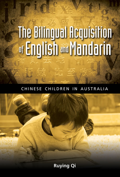 The Bilingual Acquisition of English and Mandarin: Chinese Children in Australia Ruying Qi