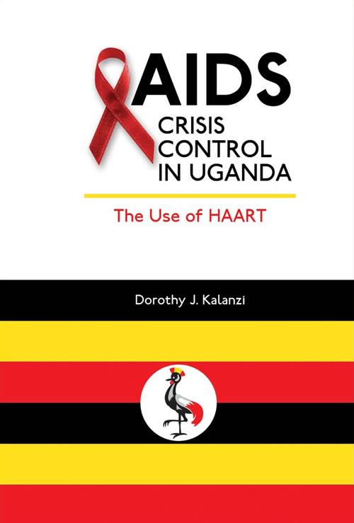 AIDS Crisis Control in Uganda: The Use of HAART Dorothy J. N. Kalanzi