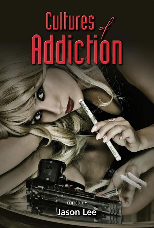 Cultures of Addiction Jason Lee