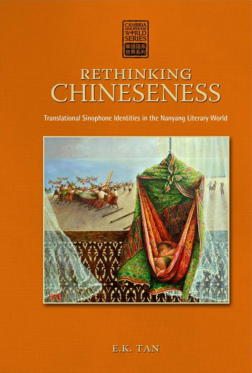 Front Cover Rethinking Chineseness: Translational Sinophone Identities in the Nanyang Literary World