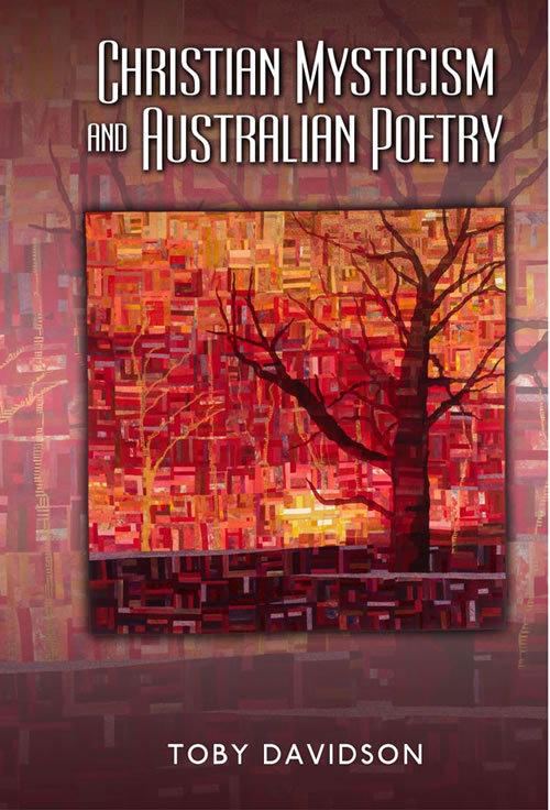 Christian Mysticism and Australian Poetry Toby Davidson