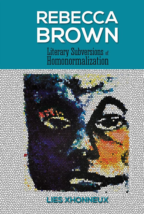 Rebecca Brown: Literary Subversions of Homonormalization Lies Xhonneux