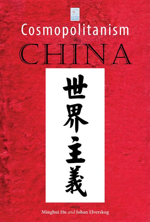 Cosmopolitanism in China, 1600–1950 Minghui Hu and Johan Elverskog