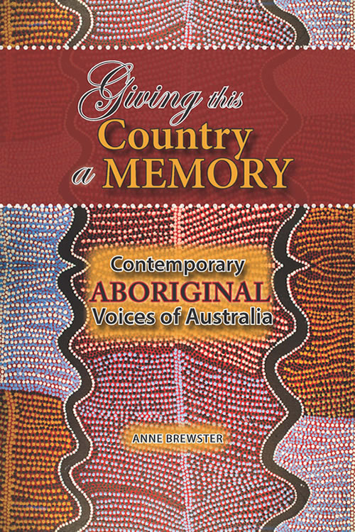 Front Cover Giving this Country a Memory: Contemporary Aboriginal Voices of Australia
