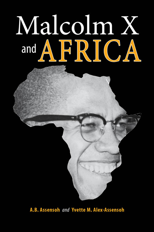 Malcolm X and Africa A.B. Assensoh and Yvette M. Alex-Assensoh