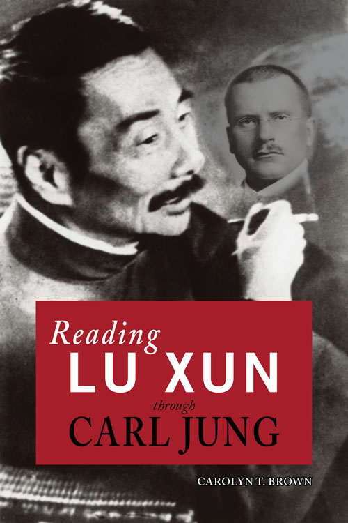 Reading Lu Xun Through Carl Jung Carolyn Brown