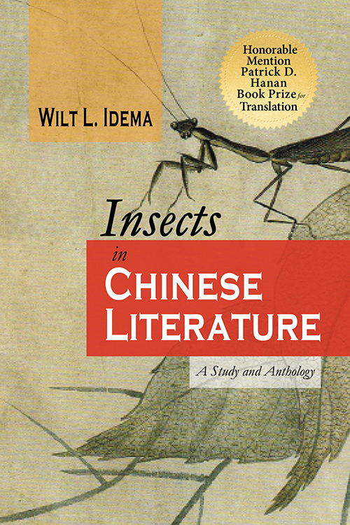 Insects in Chinese Literature: A Study and Anthology Wilt L. Idema