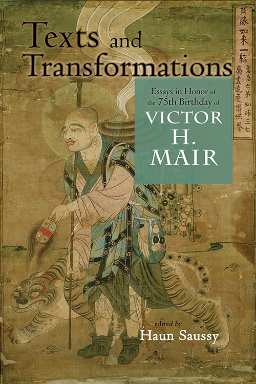 Front Cover Texts and Transformations: Essays in Honor of the 75th Birthday of Victor H. Mair