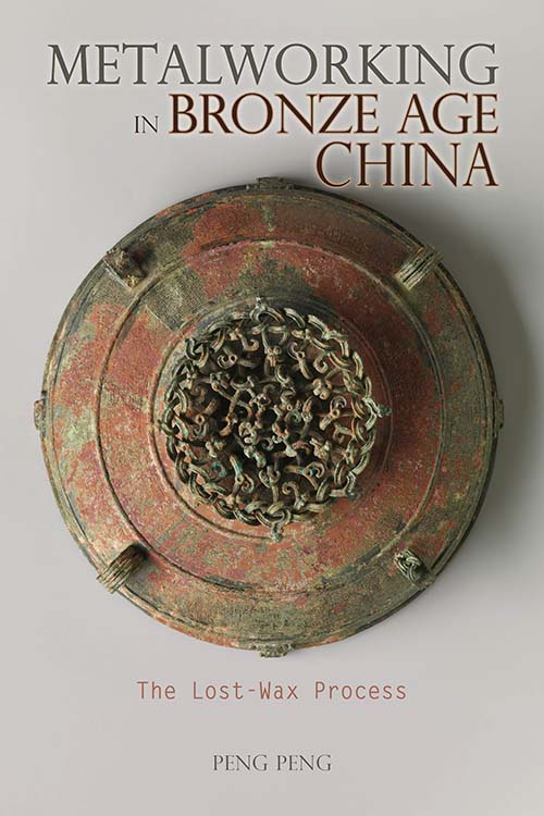 Front Cover Metalworking in Bronze Age China: The Lost-Wax Process