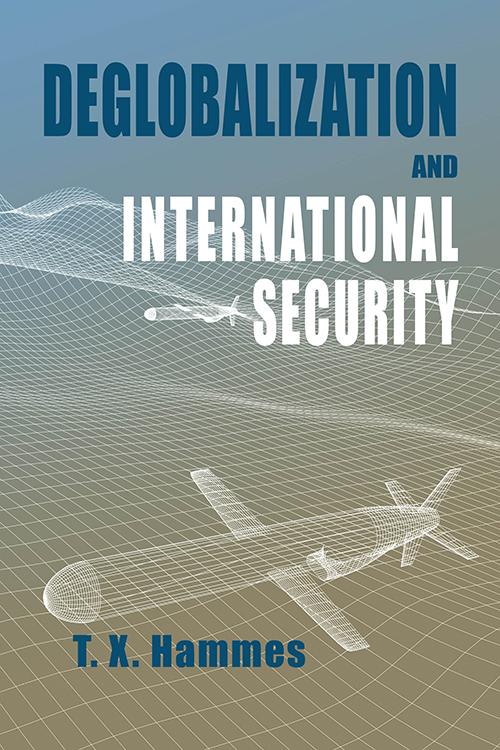 Deglobalization and International Security T. X. Hammes