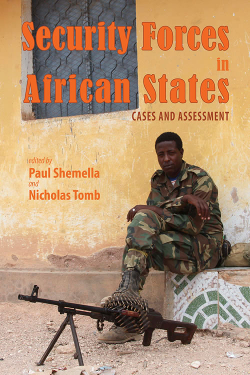 Security Forces in African States: Cases and Assessment Paul Shemella and Nicholas Tomb