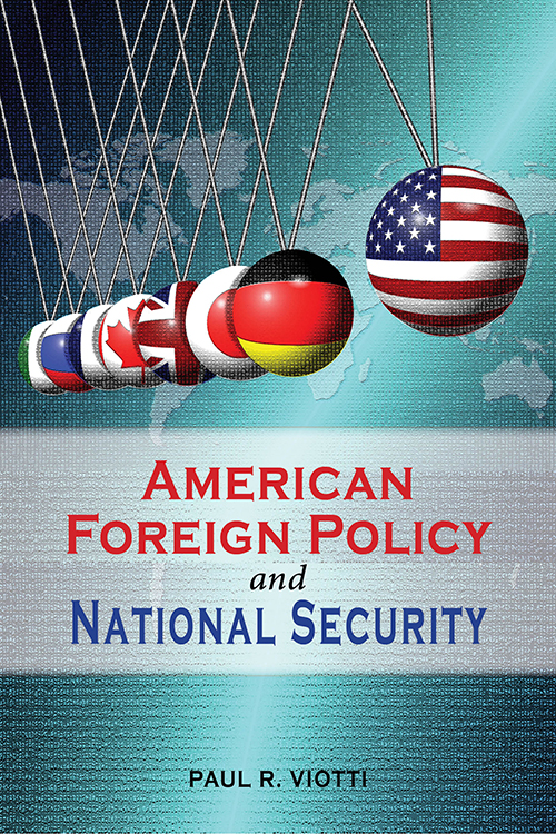 American Foreign Policy and National Security Paul R. Viotti
