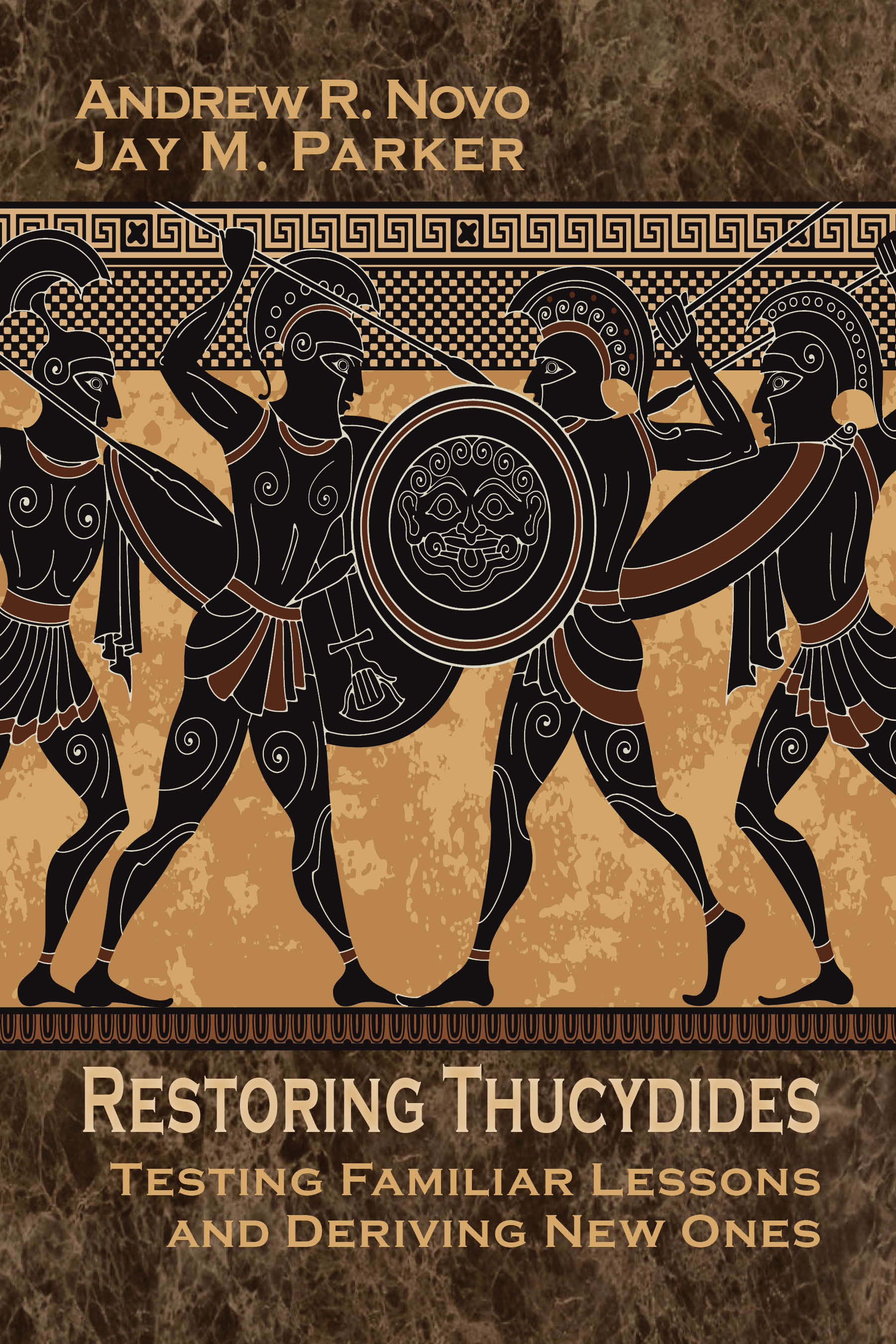 Restoring Thucydides: Testing Familiar Lessons and Deriving New Ones Andrew R. Novo and Jay M. Parker