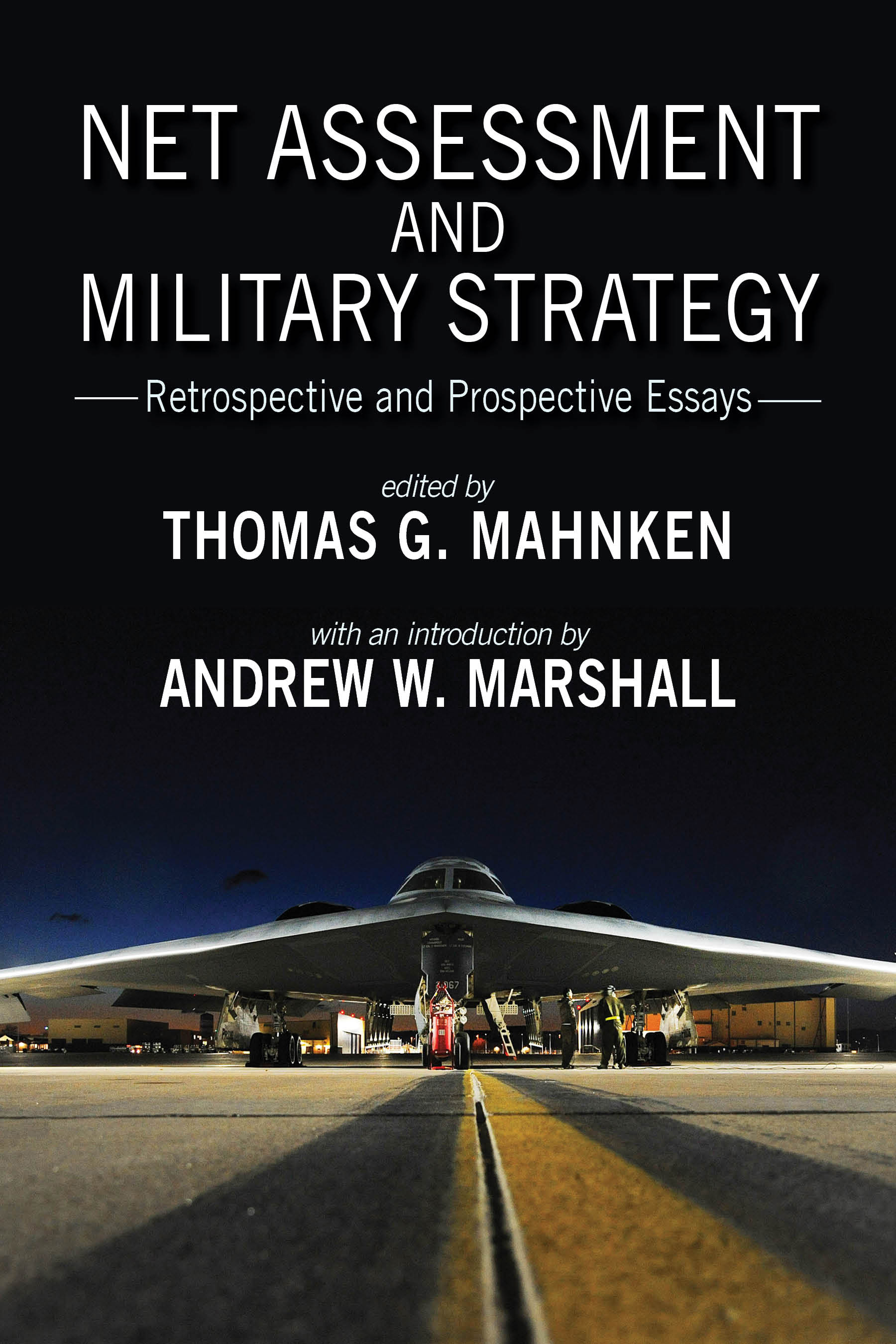 Net Assessment and Military Strategy: Retrospective and Prospective Essays Thomas G. Mahnken