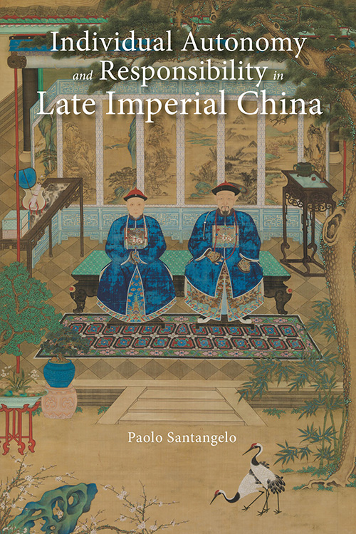 Individual Autonomy and Responsibility in Late Imperial China Paolo Santangelo