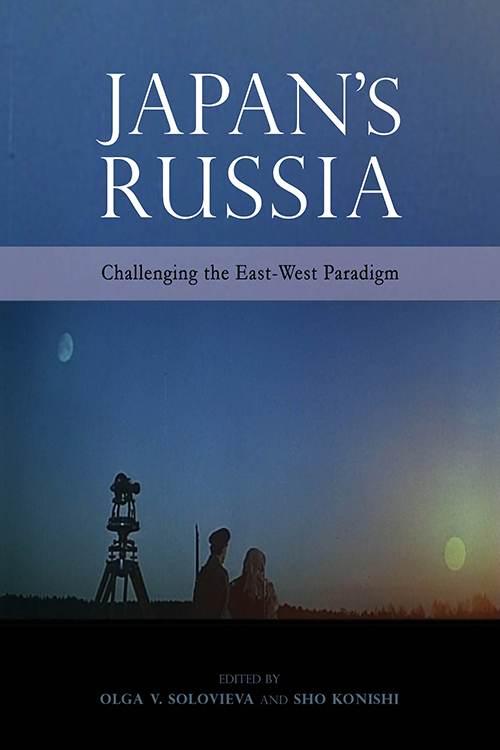 Japan's Russia: Challenging the East-West Paradigm