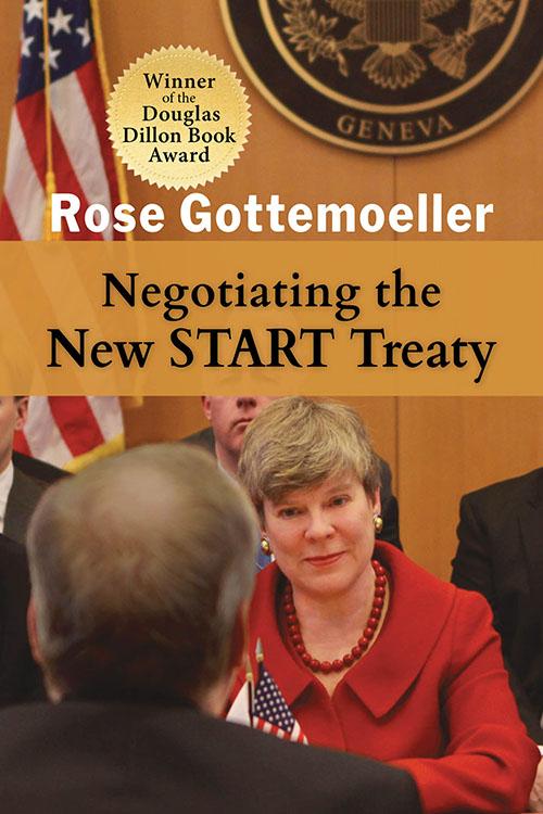Negotiating the New START Treaty Rose Gottemoeller